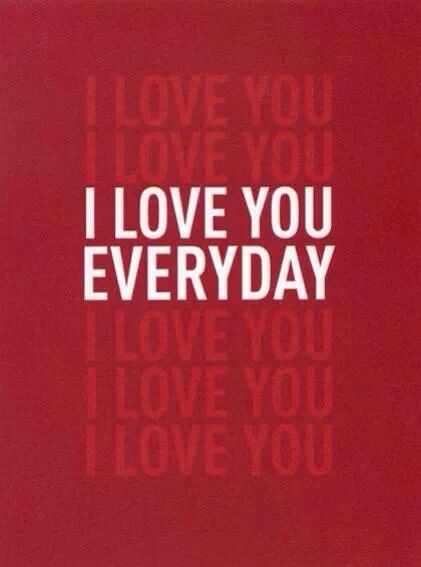 I love you everyday